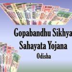 Gopabandhu Sikhya Sahayata Yojana in Odisha 2019